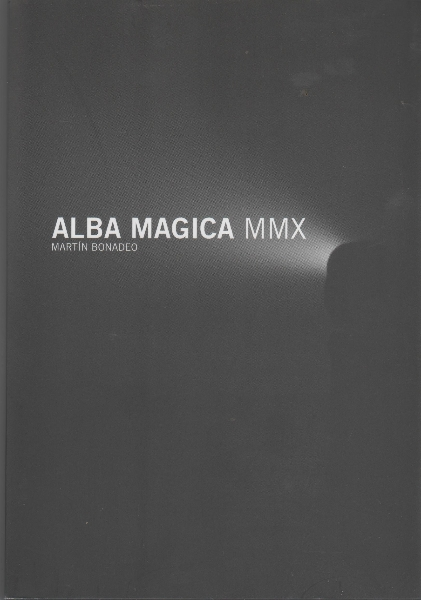 Alba Mágica MMX. Martín Bonadeo
